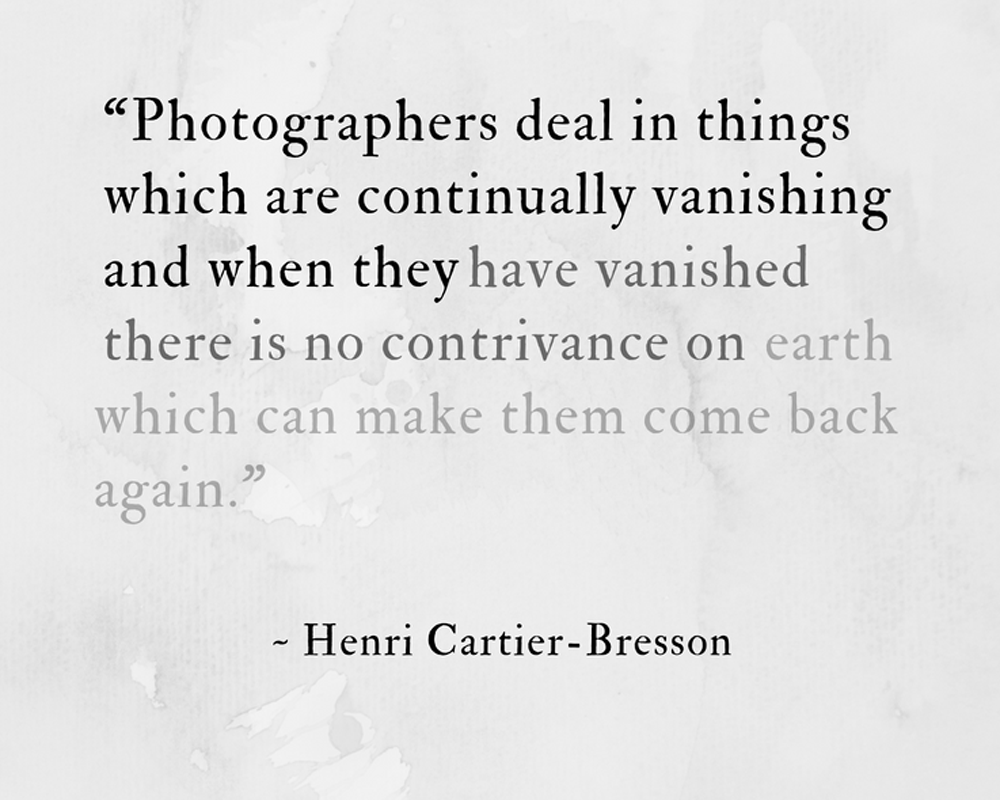 Photographers-deal-in-thingswhich-are-continually-vanishingand-when-they-have-vanished-thereis-no-contrivance-on-earth-whichcan-make-them-come-back-again.Photographers-deal-in-thingswhich-are-continually-van_20180727-023604_1
